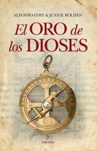 El oro de los dioses – Alfonso Cost Ortiz [ePub & Kindle]