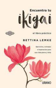Encuentra tu ikigai (Crecimiento personal) – Bettina Lemke [ePub & Kindle]