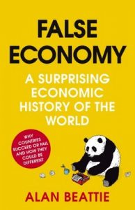 False Economy: A Surprising Economic History of the World – Alan Beattie [ePub & Kindle] [English]