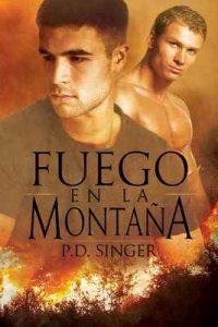 Fuego en la montaña (Las montañas nº 1) – P.D. Singer, María Ángela Cuenca Alcaraz [ePub & Kindle]