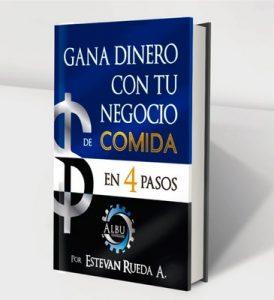 Gana Dinero Con Tu Negocio De Comida en 4 Pasos – Estevan Rueda [ePub & Kindle]