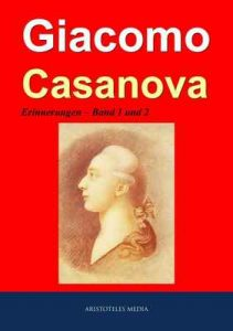 Giacomo Casanova: Erinnerungen eines Liebesabenteurers – Band 1 und 2 – Giacomo Casanova [ePub & Kindle] [German]