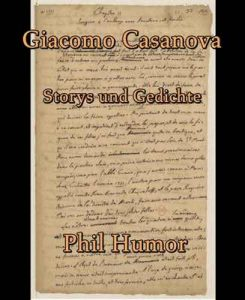 Giacomo Casanova: Storys und Gedichte – Phil Humor [ePub & Kindle] [German]