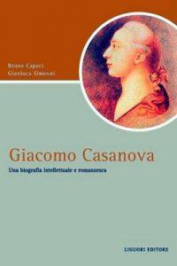 Giacomo Casanova: Una biografia intellettuale e romanzesca (Script) – Bruno Capaci, Gianluca Simeoni [ePub & Kindle] [Italian]