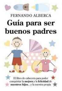 Guía para ser buenos padres (Padres educadores) – Fernando Alberca [ePub & Kindle]