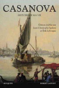 Histoire de ma vie – Tome 1: 01 (Bouquins) – Giacomo Casanova, Jean-Christophe IGalens, Érik Leborgne [ePub & Kindle] [French]