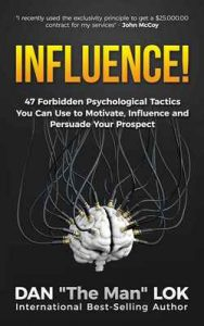 Influence!: 47 Forbidden Psychological Tactics You Can Use To Motivate, Influence and Persuade Your Prospect – Dan Lok [ePub & Kindle] [Español]