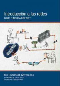 Introducción a las redes: Cómo funciona Internet – Charles Russell Severance, Mauro Toselli [ePub & Kindle]