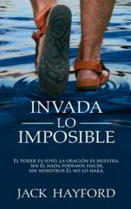 Invada lo Imposible – Jack Hayford [ePub & Kindle]
