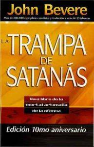 La Trampa de Satanás: Viva libre de la mortal artimaña de la ofensa – John Bevere [ePub & Kindle]