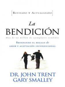 La bendición (Enfoque a la Familia) – John Trent, Gary Smalley [ePub & Kindle]