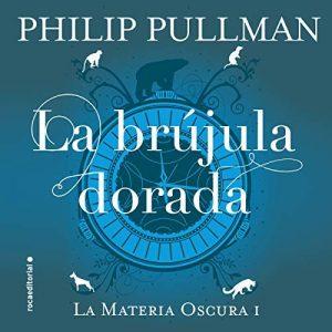 La brújula dorada – Philip Pullman, Roser Berdagué [Narrado por Isaak García] [Audiolibro] [Español]