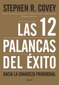 Las 12 palancas del éxito: Hacia la grandeza primordial – Stephen R. Covey, Montserrat Asensio Fernández [ePub & Kindle]