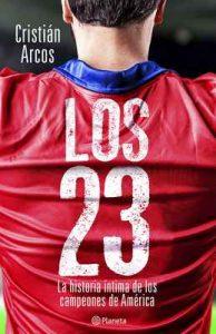 Los 23: La historia íntima de los campeones de América – Cristian Arcos [ePub & Kindle]