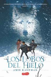 Los lobos del hielo (Harperkids) – Amie Kaufman, Narog Askainovic [ePub & Kindle]