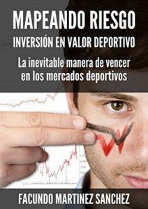 Mapeando Riesgo: Inversión en Valor Deportivo – Jesus Baeza Lafuente, Facundo Martinez Sanchez [ePub & Kindle]