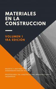 Materiales en la Construcción: Usos y Aplicaciones (Volumen 1) [1era Edición] – Andersson Rincón Molina [ePub & Kindle]