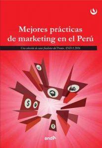 Mejores prácticas de marketing en el Perú: Una selecciones de casos finalistas de los premios ANDA 2016 – Universidad Peruana de Ciencias Aplicadas [ePub & Kindle]