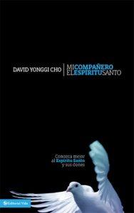 Mi compañero el Espíritu Santo – David Yonggi Cho [ePub & Kindle]