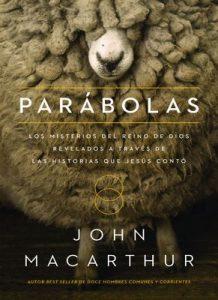Parábolas: Los misterios del reino de Dios revelados a través de las historias que Jesús contó – John F. MacArthur [ePub & Kindle]