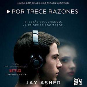 Por trece razones – Jay Asher, Jeannine Emery [Narrado por Guillermo Hernandez-Yeo, Andrea Frohlich] [Audiolibro] [Español]