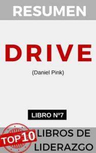 RESUMEN – DRIVE: The Surprising Truth About What Motivates Us (Daniel Pink) (en español): LA SORPRENDENTE VERDAD SOBRE LO QUE NOS MOTIVA (TOP 10 MEJORES LIBROS DE LIDERAZGO nº 7) – Resumiendo Libros [ePub & Kindle]