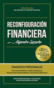 Reconfiguración Financiera: Piensa, Gana, Administra, Invierte y Potencia tu dinero como la gente rica – Alejandro Saracho [ePub & Kindle]