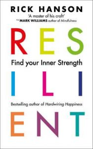 Resilient: 12 Tools for transforming everyday experiences into lasting happiness – Rick Hanson [ePub & Kindle] [English]