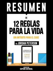 "Resumen De ""12 Reglas Para La Vida: Un Antídoto Para El Caos – De Jordan Peterson"": (The 12 Rules For Life) – Sapiens Editorial [ePub & Kindle]"