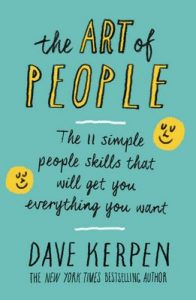 The Art of People: The 11 Simple People Skills That Will Get You Everything You Want – Dave Kerpen [ePub & Kindle] [English]