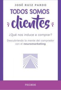 Todos somos clientes (Empresa y Gestión) – José Ruiz Pardo [ePub & Kindle]