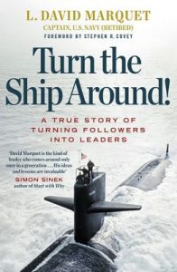 Turn The Ship Around!: A True Story of Building Leaders by Breaking the Rules – L. David Marquet [ePub & Kindle] [English]
