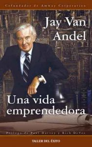 Una vida emprendedora – Jay Van Andel [ePub & Kindle]