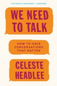 We Need to Talk: How to Have Conversations That Matter – Celeste Headlee [ePub & Kindle] [English]