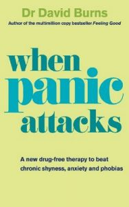 When Panic Attacks: A new drug-free therapy to beat chronic shyness, anxiety and phobias – David Burns [ePub & Kindle] [English]