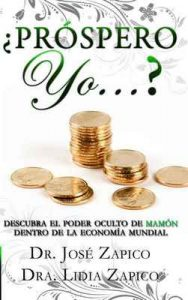 ¿Próspero Yo?…: Descubra el Poder Oculto de Mamón Dentro – Jose Zapico, Lidia Zapico [ePub & Kindle]