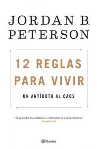 12 reglas para vivir: Un antídoto al caos – Jordan B. Peterson, Juan Ruiz Herrero [ePub & Kindle]