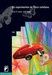 85 experimentos de física cotidiana (BIBLIOTECA DE ALAMBIQUE nº 305) – Lozano Lucia, Óscar R., Jordi Solbes Matarredona [ePub & Kindle]