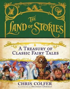 A Treasury of Classic Fairy Tales (The Land of Stories Book 1) – Chris Colfer [ePub & Kindle] [English]