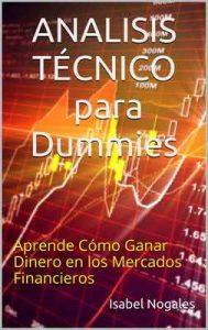 Analisis Técnico para Dummies: Aprende Cómo Ganar Dinero en los Mercados Financieros (forex al alcance de todos nº 1) – Isabel Nogales [ePub & Kindle]