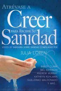Atrévase a Creer Para Recibir Su Sanidad – Julia Loren [ePub & Kindle]