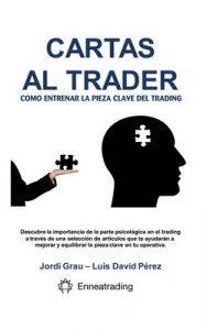 Cartas al trader: Cómo entrenar la pieza clave del trading – Luis David Pérez Pérez, Jordi Grau Martínez [ePub & Kindle]