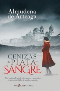 Cenizas de plata y sangre (Novela histórica) – Almudena de Arteaga [ePub & Kindle]