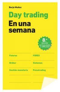 Day trading en una semana – Borja Muñoz Cuesta [ePub & Kindle]