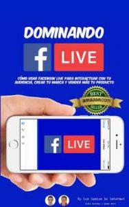 Dominando Facebook Live: Claves para Convertirte en un Experto de Las Trasmisiones en Vivo – Justo Serrano, César Miró [ePub & Kindle]