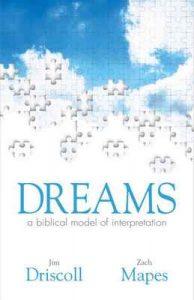 Dreams: a biblical model of interpretation – Zach Mapes, Jim Driscoll [ePub & Kindle] [English]