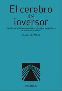 El cerebro del inversor (Empresa y Gestión – Digital)  – Pedro Bermejo [ePub & Kindle]