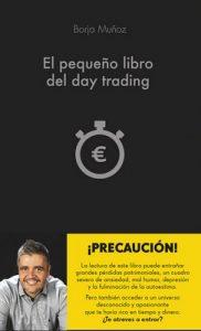 El pequeño libro del day trading – Borja Muñoz Cuesta [ePub & Kindle]
