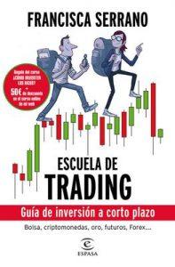 Escuela de trading: Guía de inversión a corto plazo – Francisca Serrano Ruiz [ePub & Kindle]