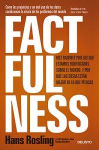 Factfulness: Diez razones por las que estamos equivocados sobre el mundo. Y por qué las cosas están mejor de lo que piensas – Hans Rosling, Ola Rosling, Anna Rosling Rönnlund [ePub & Kindle]